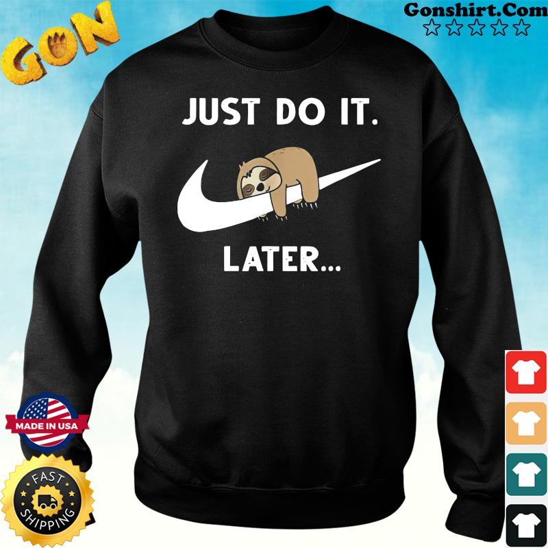 Official Baby Sloth Sleeping Just Do It Later Shirt Sweater