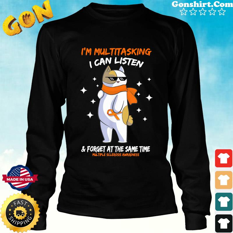 Official Cat I'm Multitasking I Can Listen And Forget At The Same Time With Multiple Sclerosis Awareness Shirt Long Sweater