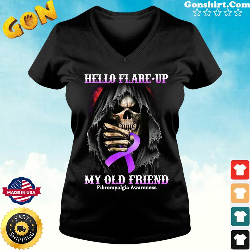 Official Death Hello Flare Up My Old Friend With Fibromyalgia Awareness Shirt ladies tee
