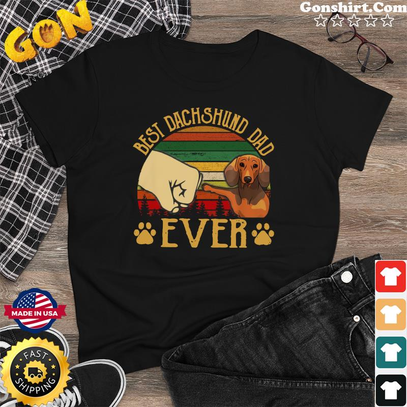 Official Father's Day - Best Dachshund Dad Ever Vintage Shirt