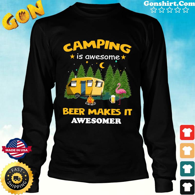 Official Flamingo Camping Is Awesome Beer Makes It Awesome Shirt Long Sweater