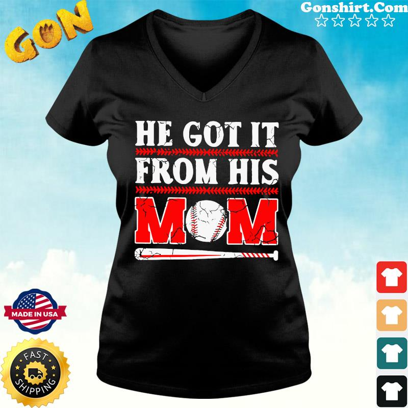 Official Happy Mother's Day 2021 - He Got It From His Baseball Mom Shirt ladies tee