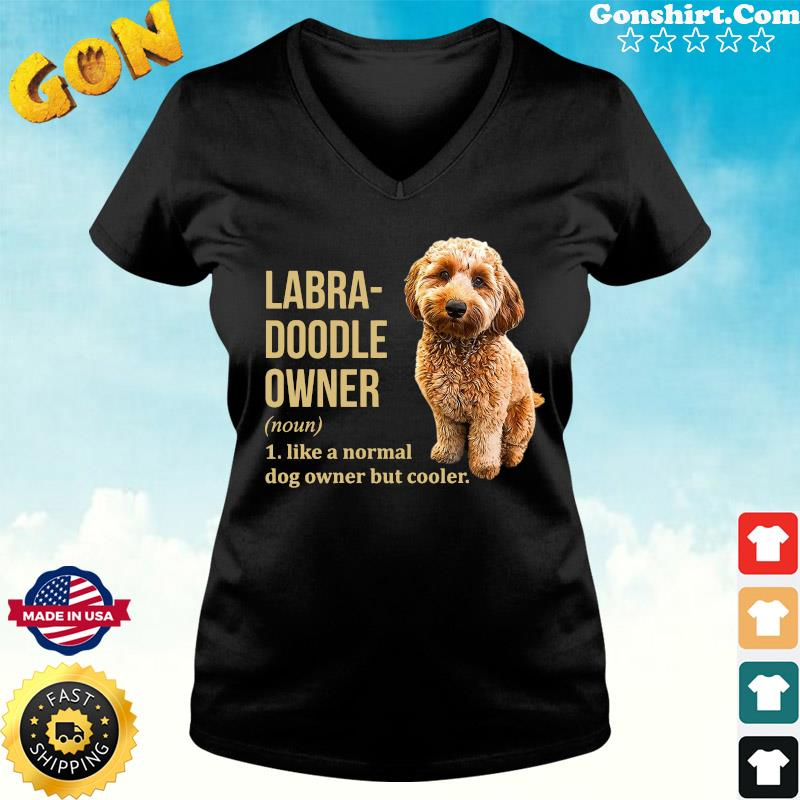 Official Labra - Doodle Owner Like A Normal Dog Owner But Cooler Shirt ladies tee