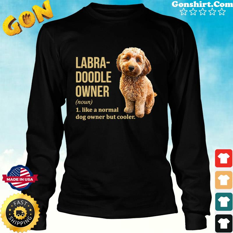 Official Labra - Doodle Owner Like A Normal Dog Owner But Cooler Shirt Long Sweater