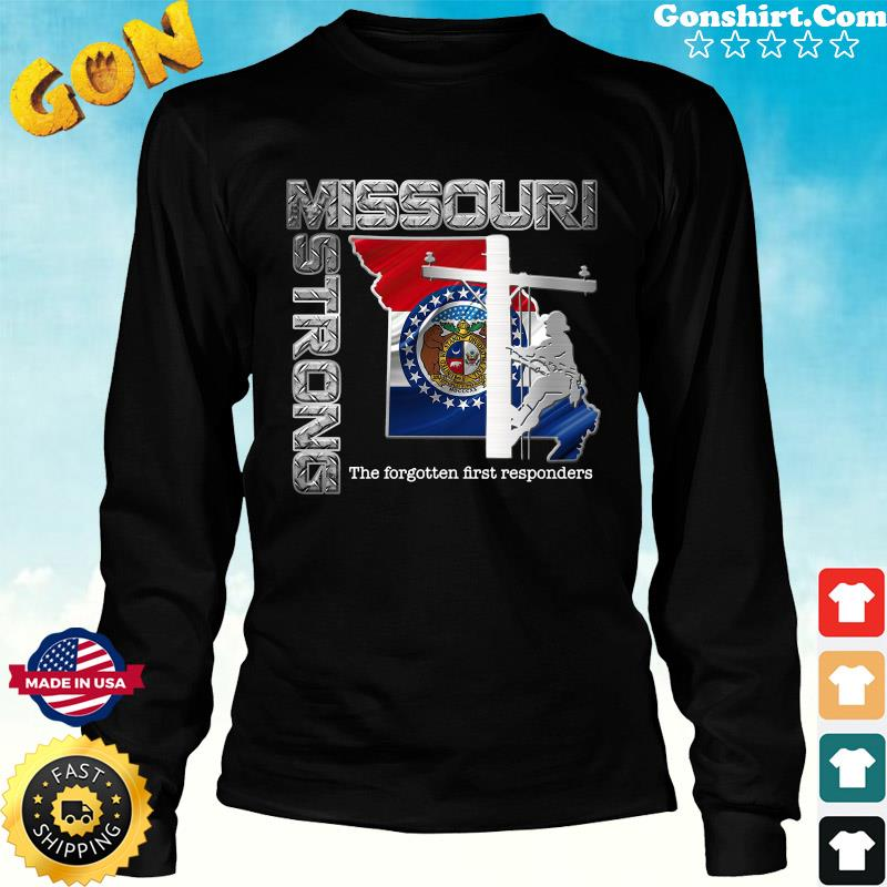 Official Missouri Strong The Forgotten First Responders Flag Shirt Long Sweater
