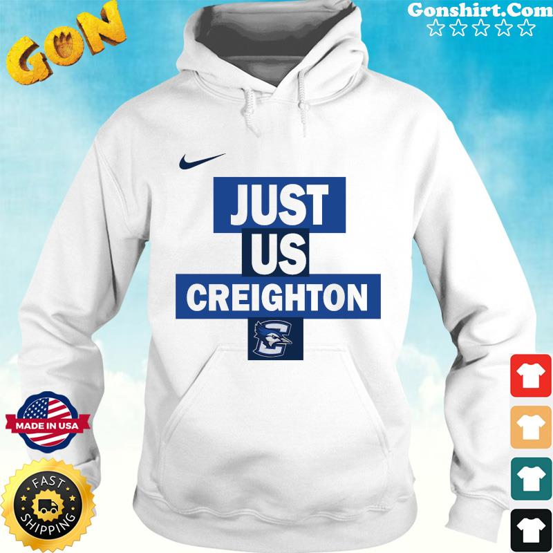 Official nike creighton Bluejays Just Us Shirt Hoodie