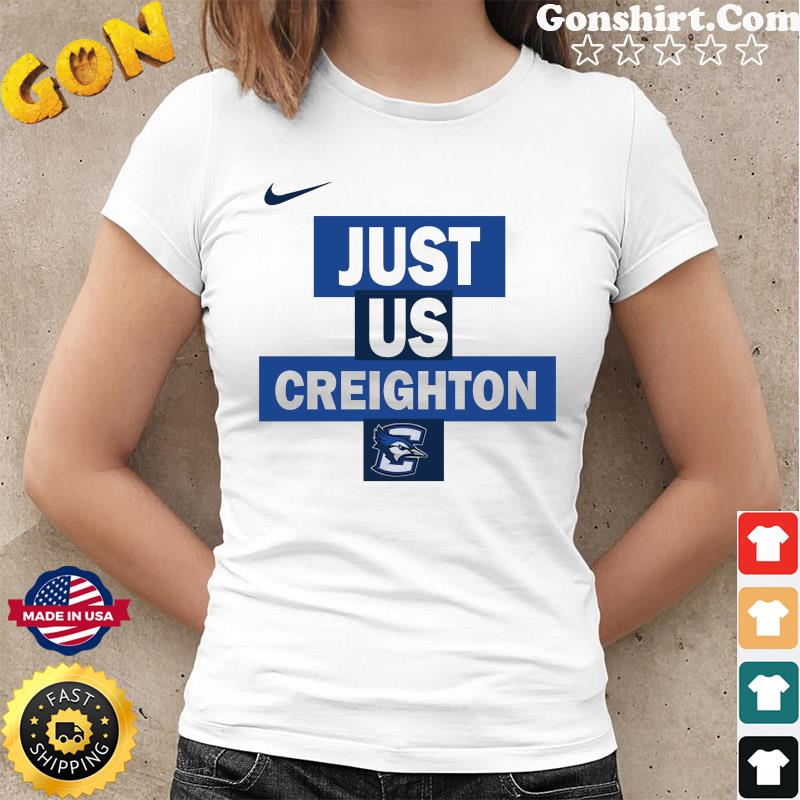 Official nike creighton Bluejays Just Us Shirt Ladies tee