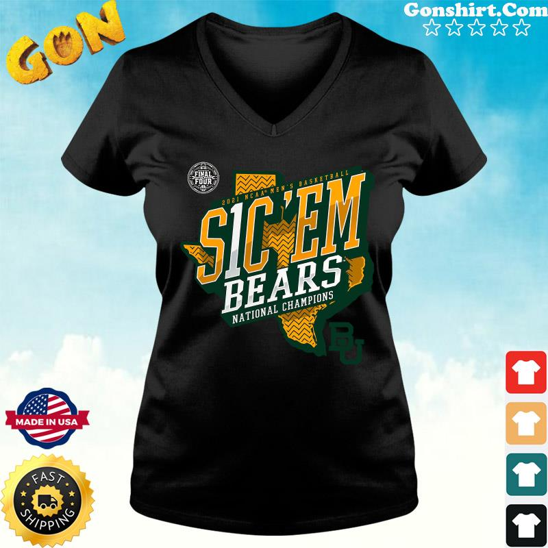 Official Texas Baylor Bears 2021 NCAA Men's Basketball S1C 'EM National Chamipons Shirt ladies tee
