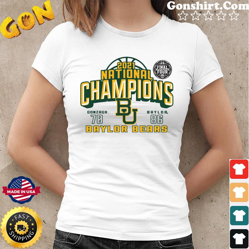 Official The Baylor Bears 2021 National Champions With Gonzaga 70 And 86 Baylor Shirt Ladies tee