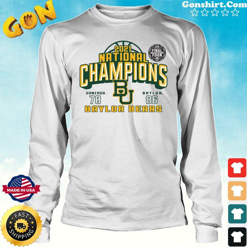 Official The Baylor Bears 2021 National Champions With Gonzaga 70 And 86 Baylor Shirt Long Sweater