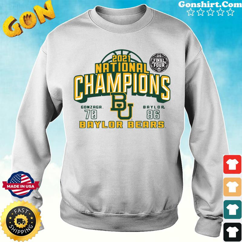 Official The Baylor Bears 2021 National Champions With Gonzaga 70 And 86 Baylor Shirt Sweater