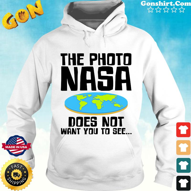 Official The Photo NASA Does Not Want You To See Shirt Hoodie