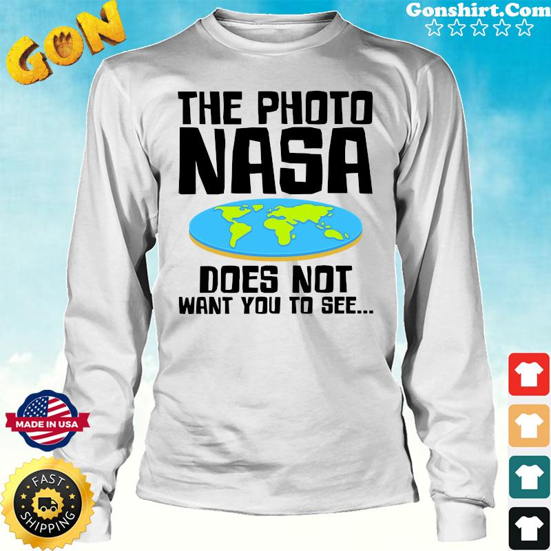 Official The Photo NASA Does Not Want You To See Shirt Long Sweater