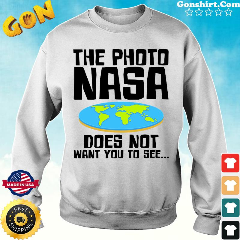 Official The Photo NASA Does Not Want You To See Shirt Sweater