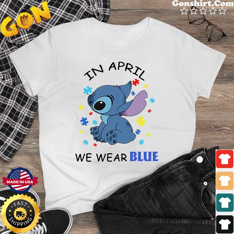 Stitch In April We Wear Blue Autism Awareness Shirt