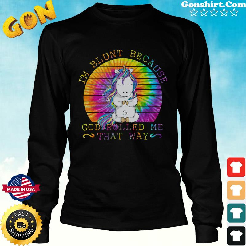 Unicorn Yoga I'm Blunt Because God Rolled Me That Way Vintage Shirt Long Sweater