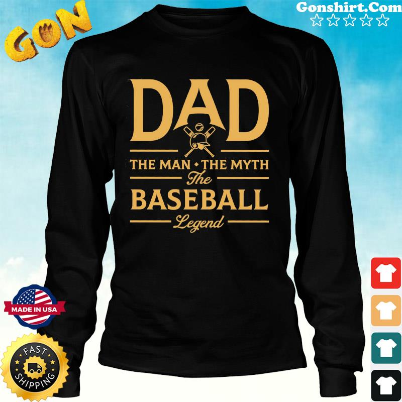 Dad The Man The Myth The Baseball Legend T-Shirt Long Sweater