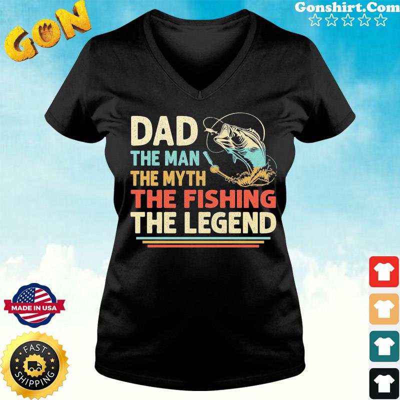 Dad The Man The Myth The Fishing The Legend Vintage 2021 Shirt ladies tee
