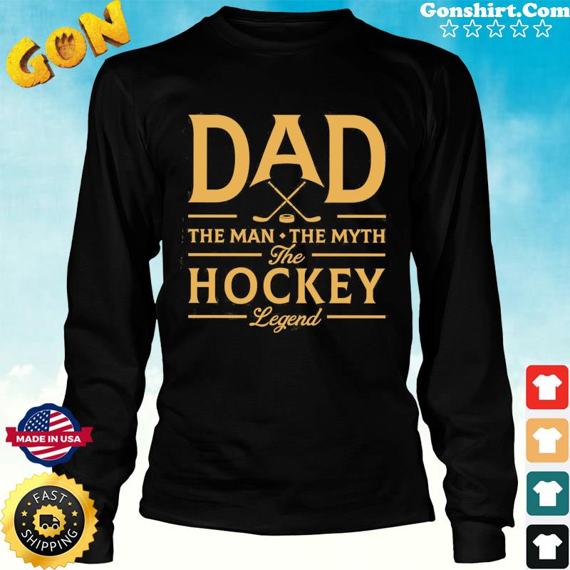 Dad The Man The Myth The Hockey Legend T-Shirt Long Sweater
