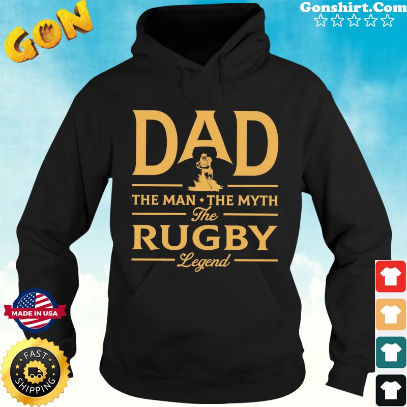 Dad The Man The Myth The Rugby Legend T-Shirt Hoodie