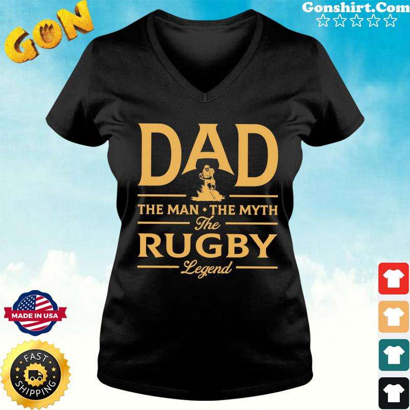 Dad The Man The Myth The Rugby Legend T-Shirt ladies tee