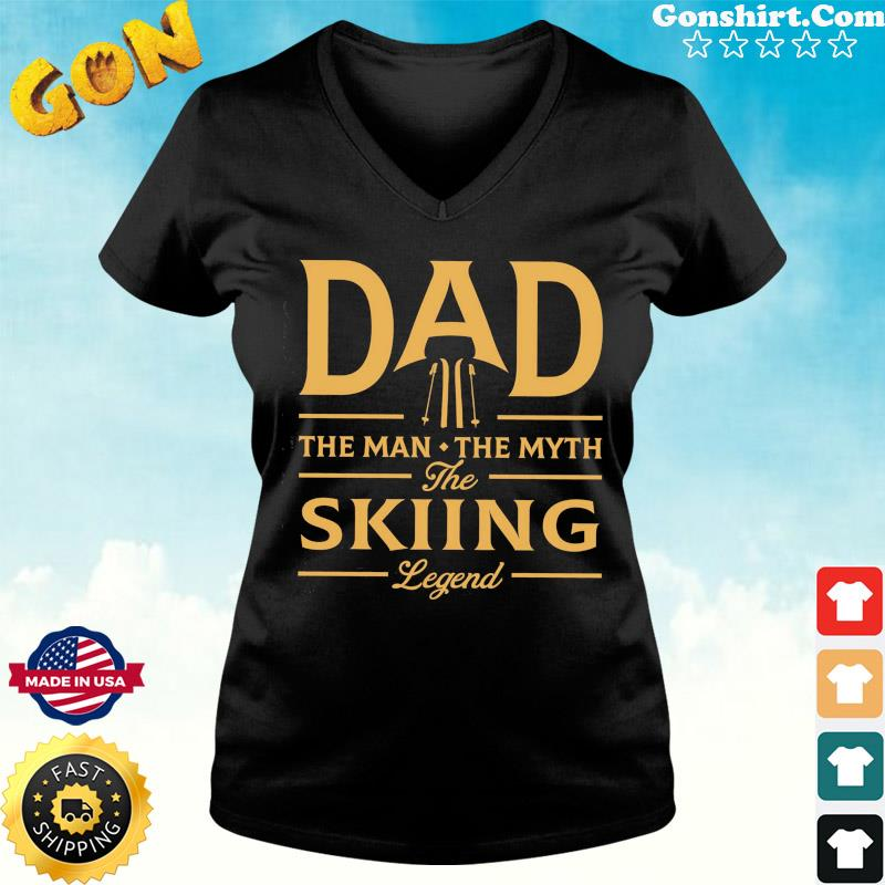 Dad The Man The Myth The Skiing Legend T-Shirt ladies tee