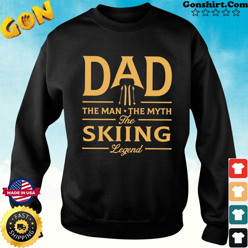 Dad The Man The Myth The Skiing Legend T-Shirt Sweater