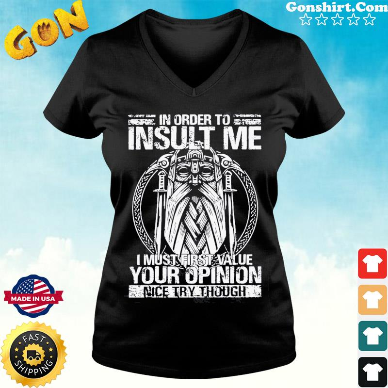 Detroit In Order To Insult Me I Must First Value Your Opinion Shirt ladies tee