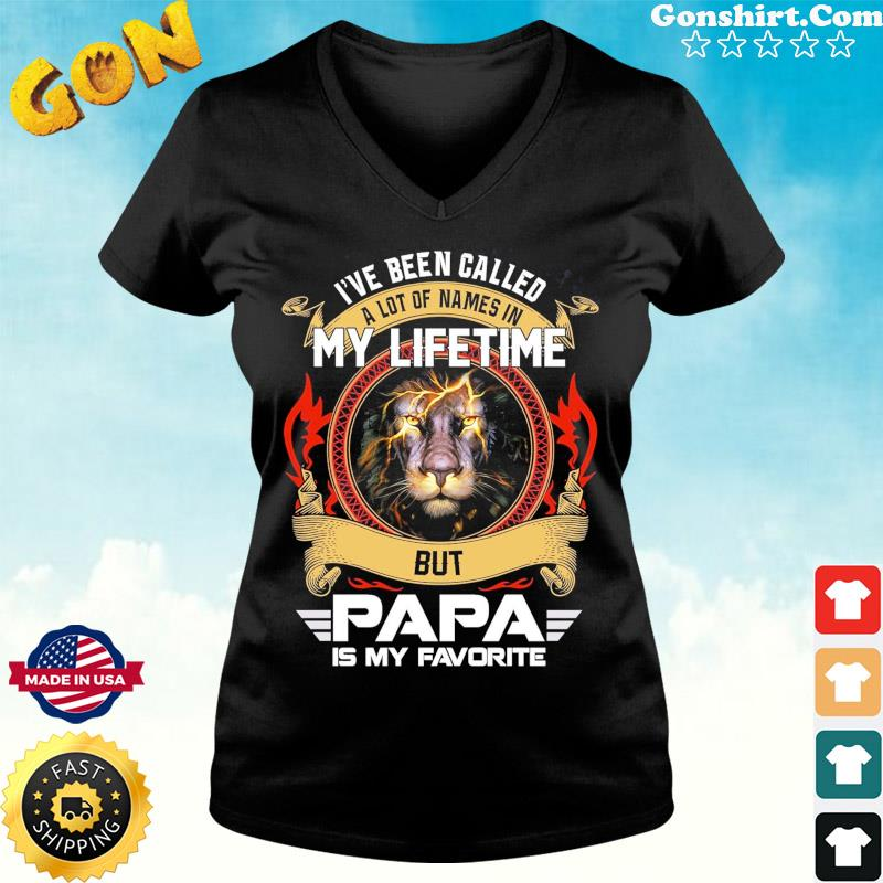 I've Been Called A Lot Of Names In My Life But Papa Is My Favorite Lion Shirt ladies tee