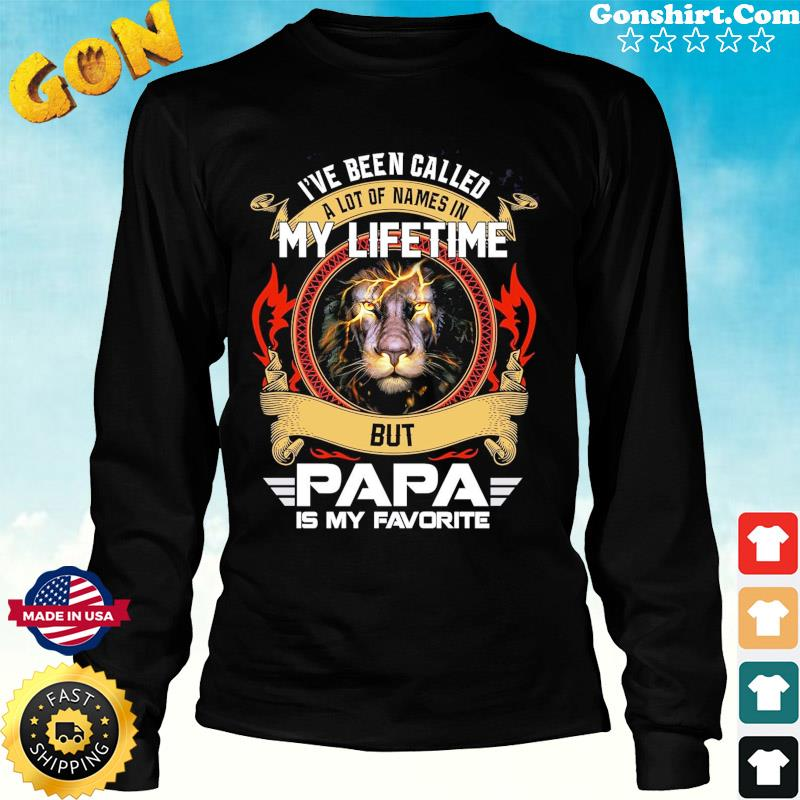 I've Been Called A Lot Of Names In My Life But Papa Is My Favorite Lion Shirt Long Sweater