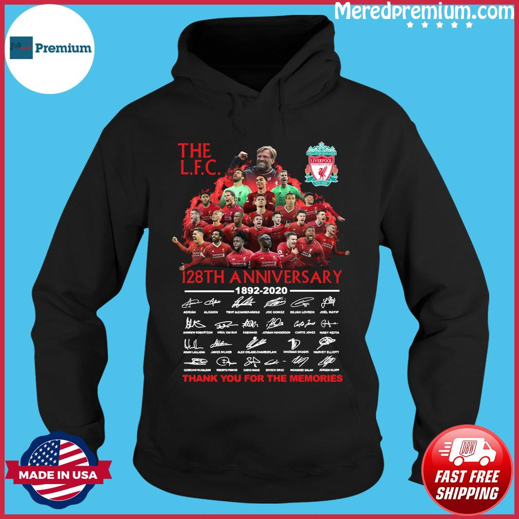 The Lfc 128th Anniversary 1892 2020 Thank You For The Memories Signatures Shirt Hoodie