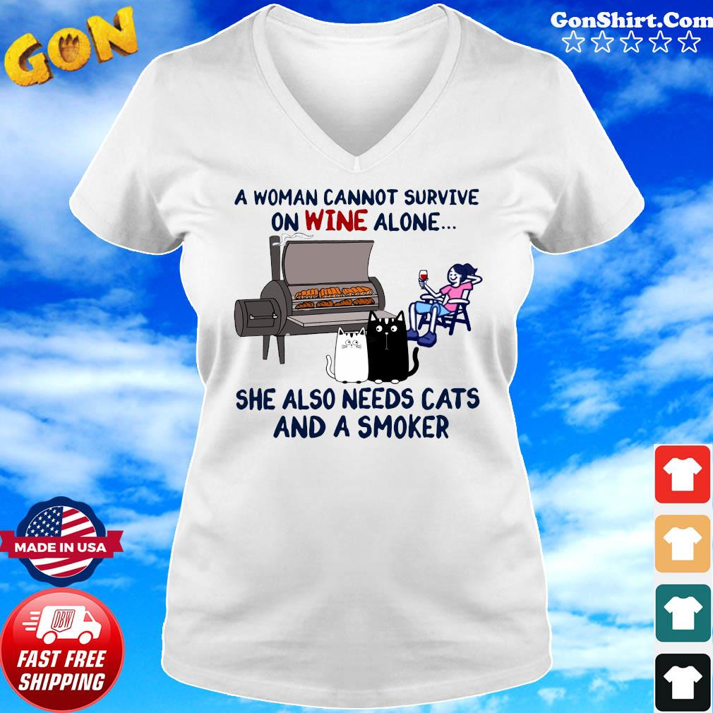 A Woman Cannot Survive On Wine Alone She Also Needs Cats And A Smoker Shirt Ladies tee