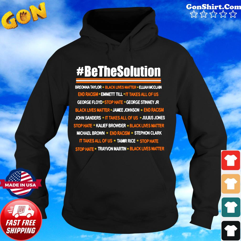 Be The Solution Shirt Hoodie