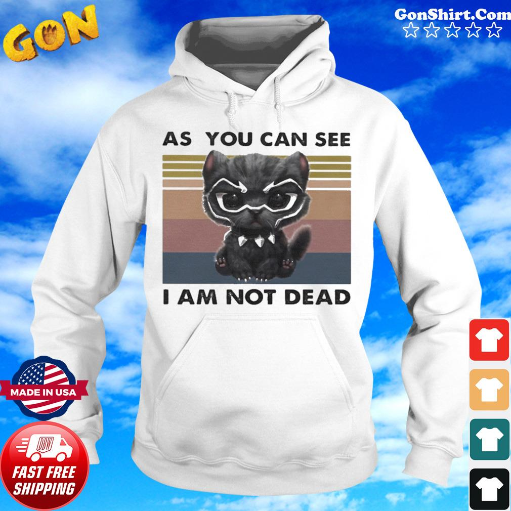 Cat Black Panther as you can see I am not dead vintage retro s Hoodie