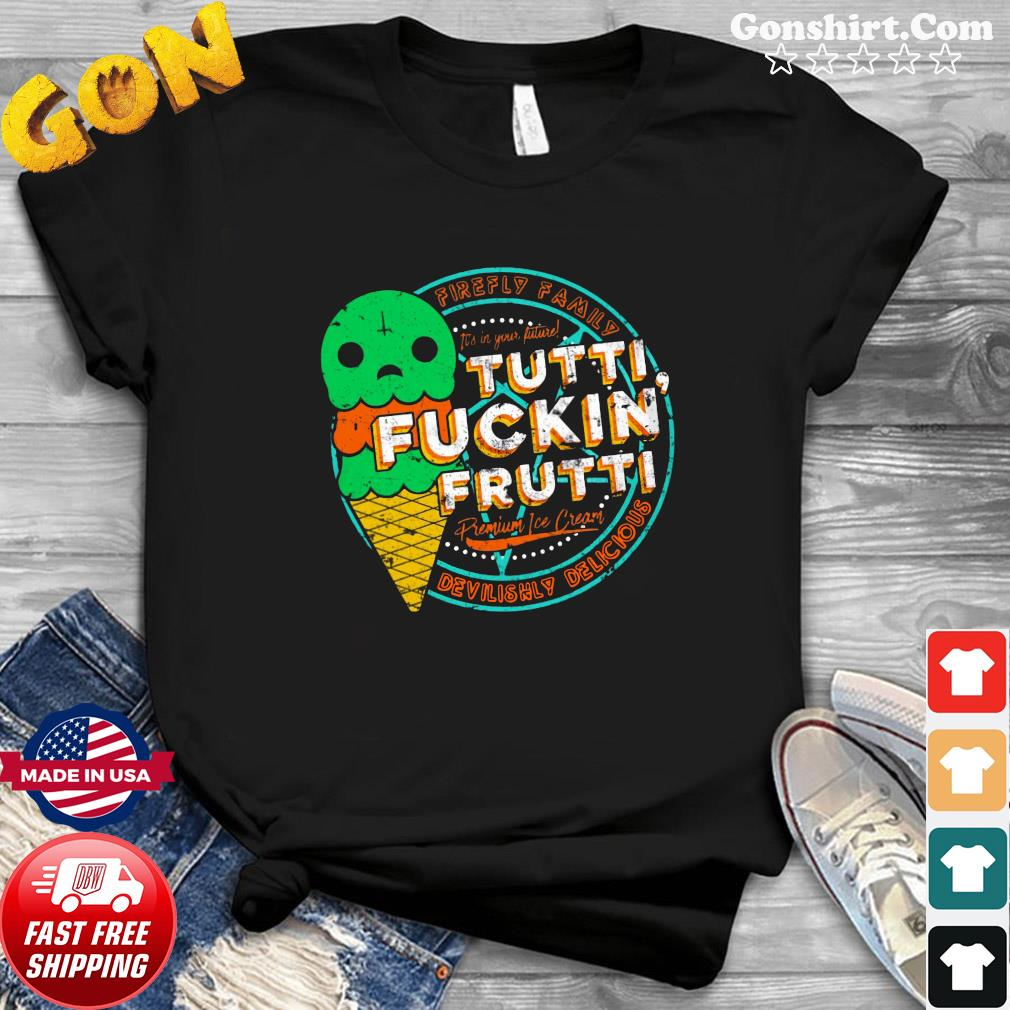 Firefly Family Tutti Fuckin' Frutti Devilishly Delicious Shirt