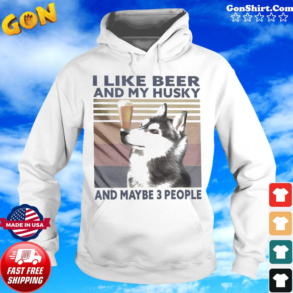 I Like Beer And My Husky And Maybe 3 People Vintage s Hoodie