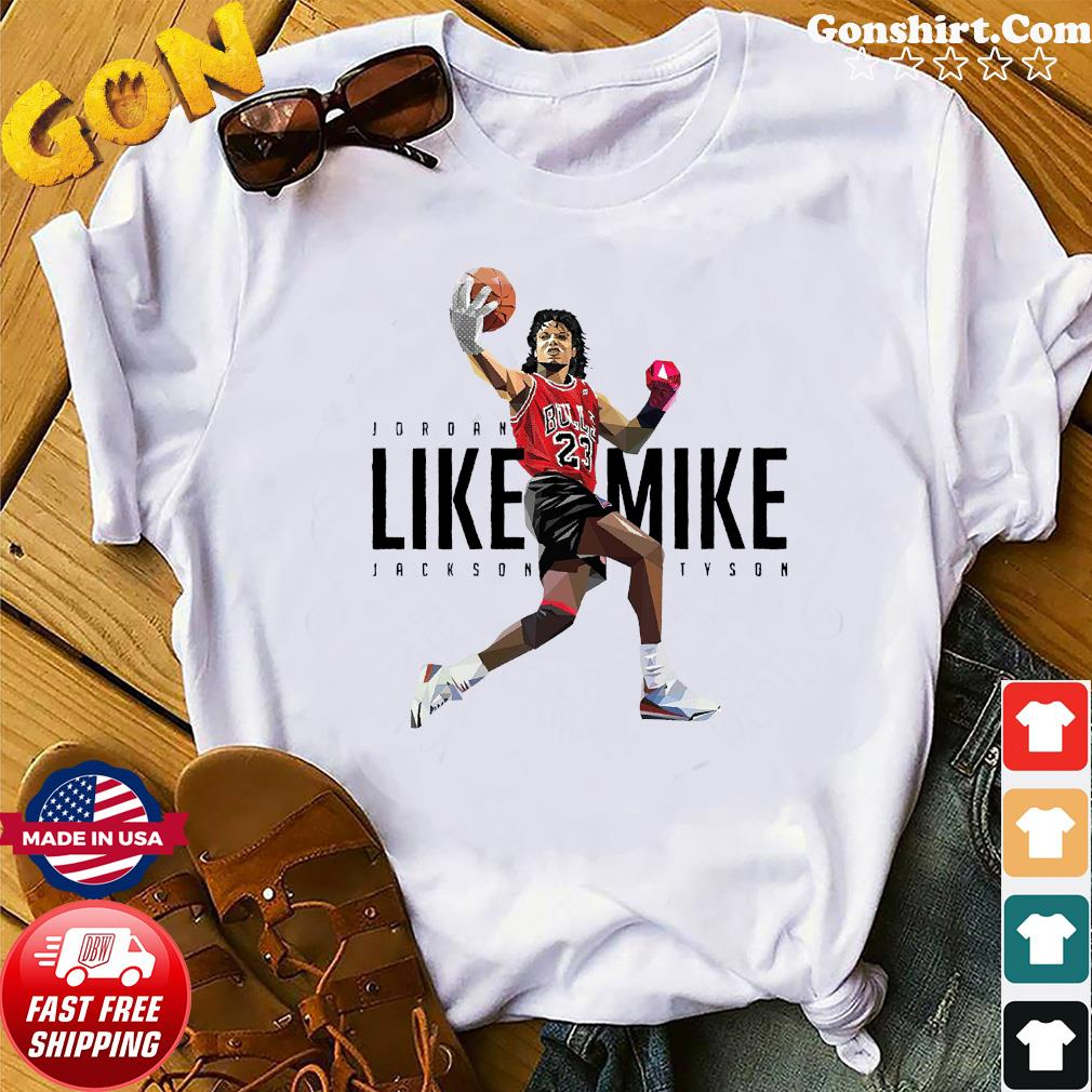 Jordan Like Mike Jackson Tyson Shirt