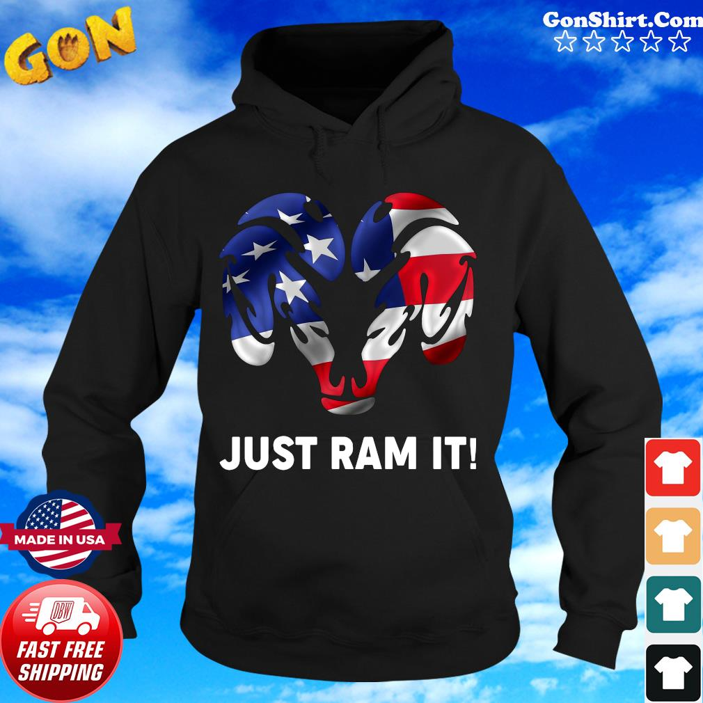 Just Ram It American Flag Shirt Hoodie