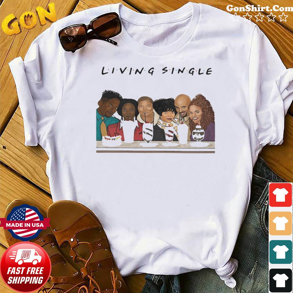 Living Single Friends shirt