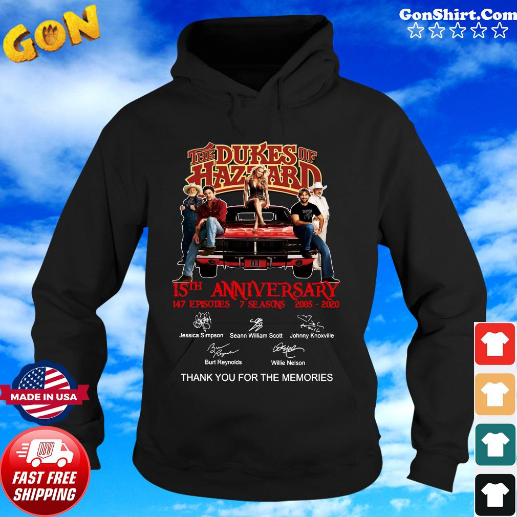 The Dukes Of Hazzard 15th Anniversary 147 Episodes 7 Seasons 2005 2020 Thank You For The Memories Signatures Shirt Hoodie