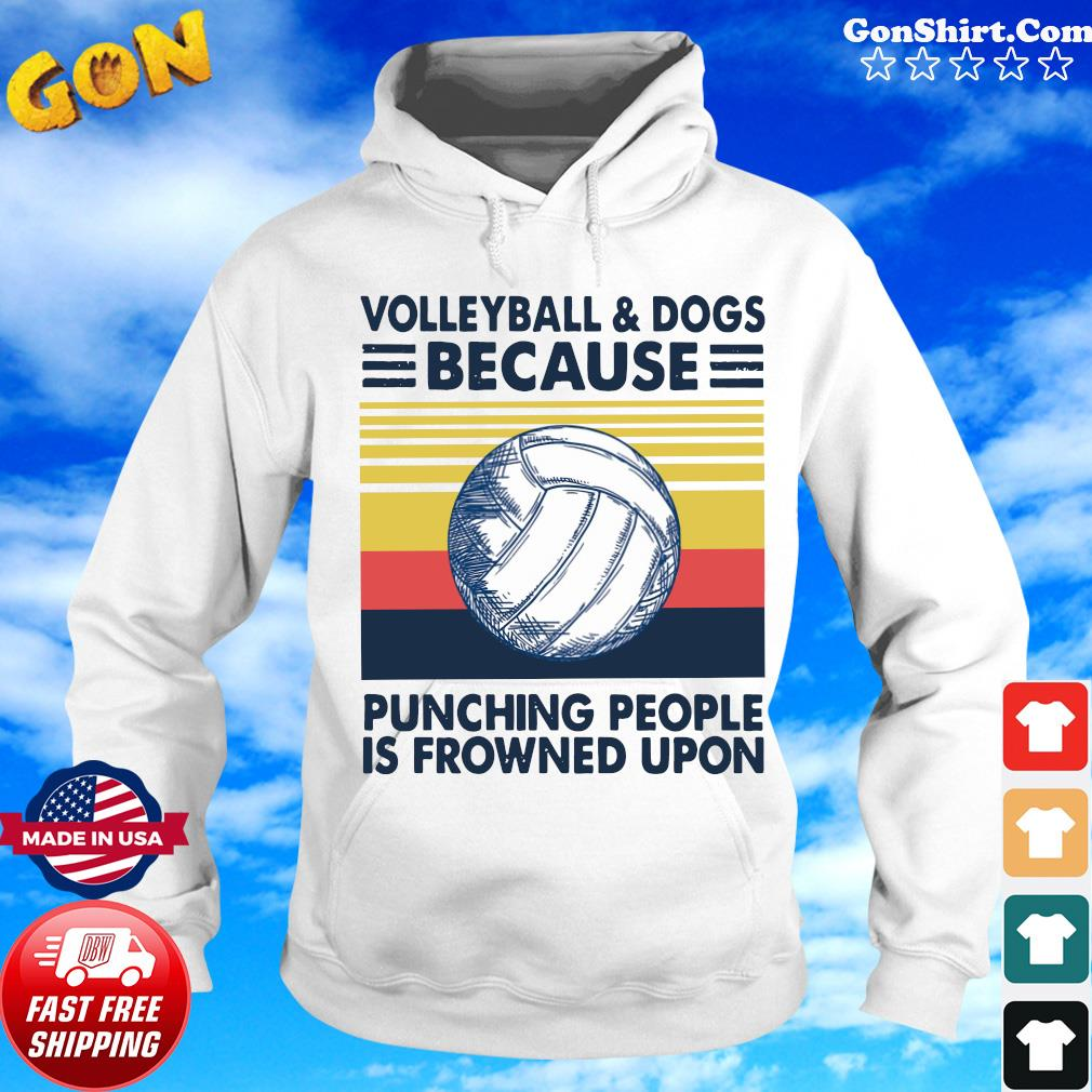 Volleyball And Dogs Because Punching People Is Frowned Upon Vintage Retro Shirt Hoodie