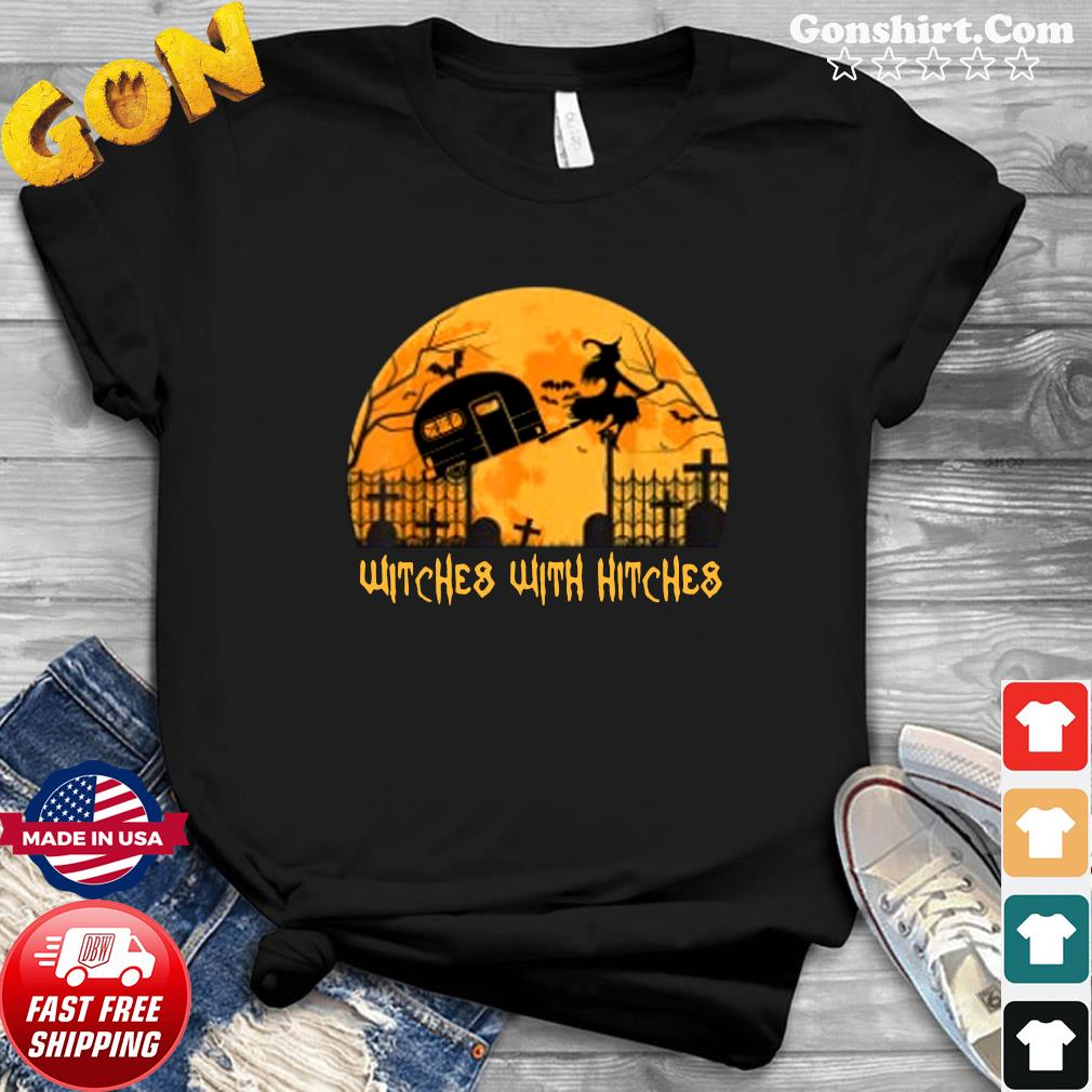 Witches with Hitches Halloween Camping Gift Shirt