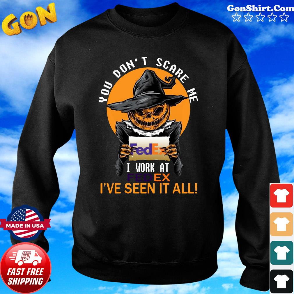You don't scare me I work at Fedex I've seen it all Halloween 2020 s Sweater