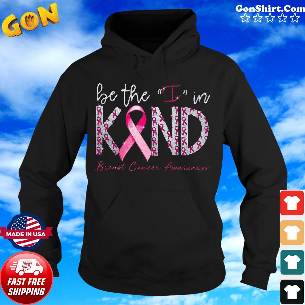 Be the I in kind breast cancer Awareness gift s Hoodie