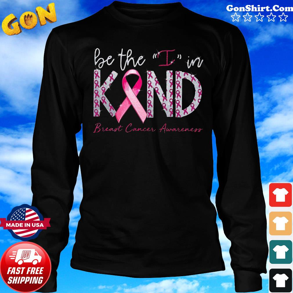 Be the I in kind breast cancer Awareness gift s Long Sweater