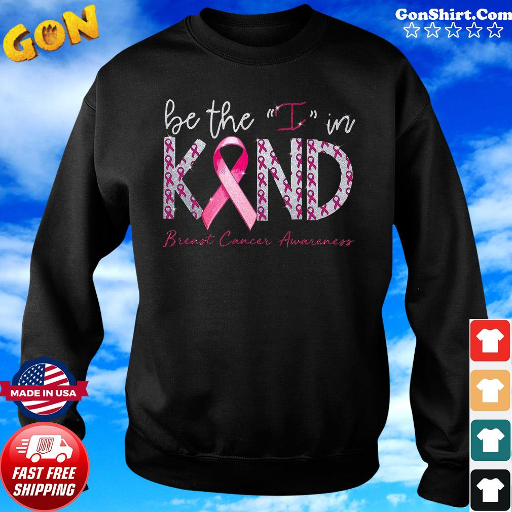 Be the I in kind breast cancer Awareness gift s Sweater