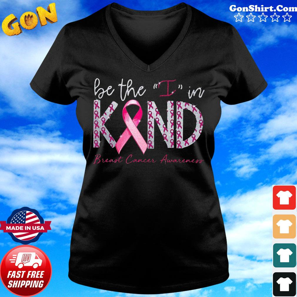 Be the I in kind breast cancer Awareness gift s ladies tee