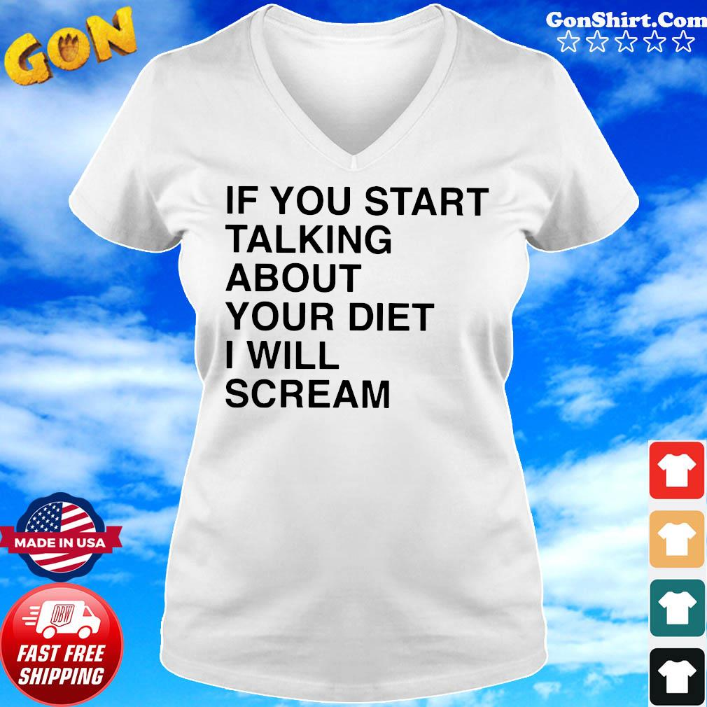 If You Start Talking About Your Diet I Will Scream Official T-Shirt Ladies tee