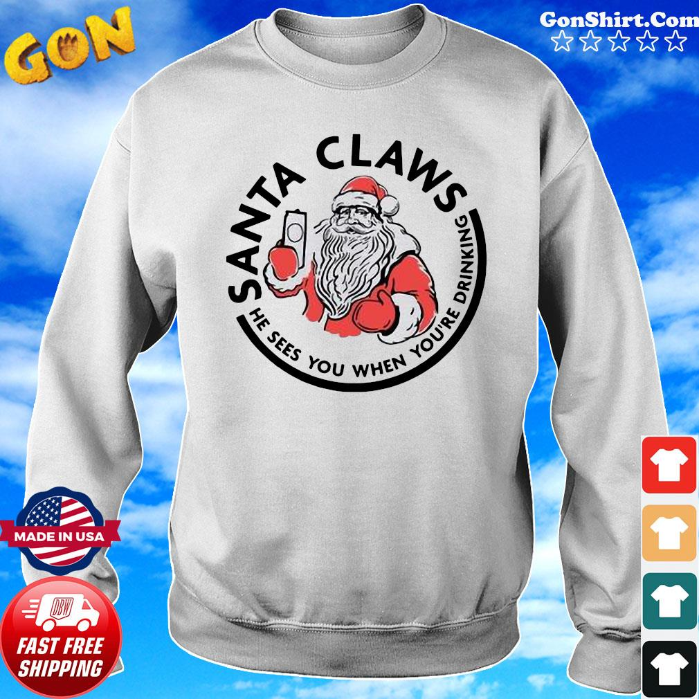 Santa Claws He Sees You When You're Drinking Merry Christmas Sweatshirt