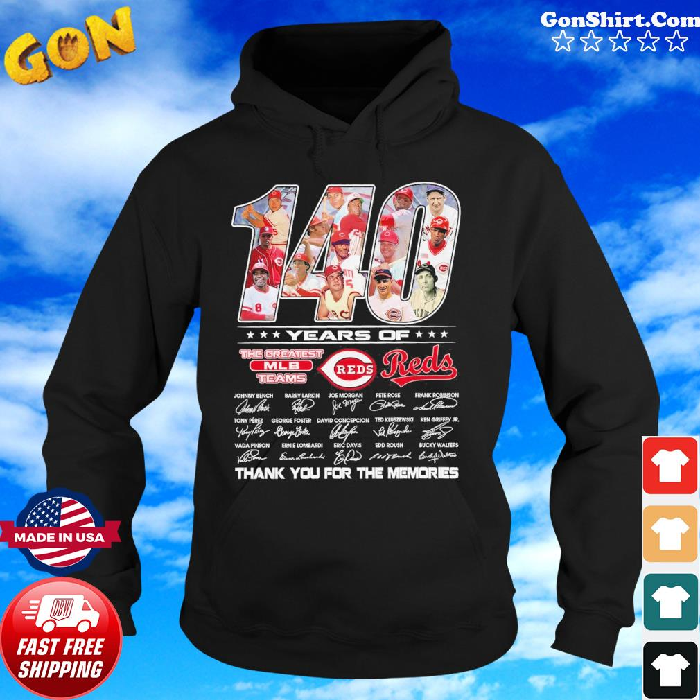140 Years Of The Greatest Mlb Team Reds Signatures Thanks For The Memories Shirt Hoodie